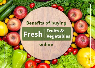 Why Should You Buy Fresh Fruits & Vegetables Online?