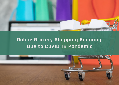 Online Grocery Shopping Booming Due to COVID-19 Pandemic