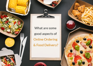 What are Some Good Aspects of Online Ordering and Food Delivery?