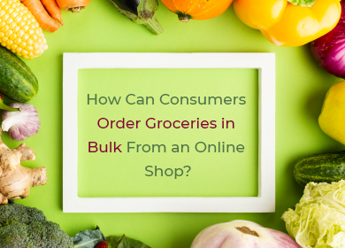 How Can Consumers Order Groceries in Bulk From an Online Shop?